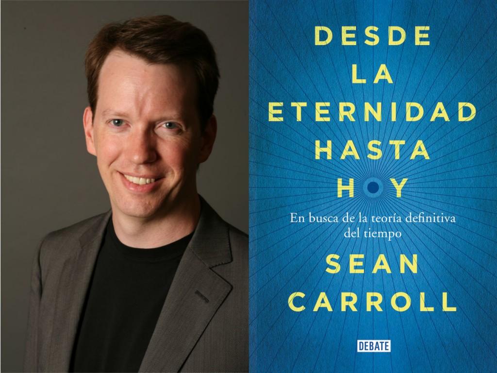 Sean Carroll, junto a la portada de «Desde la eternidad hasta hoy»