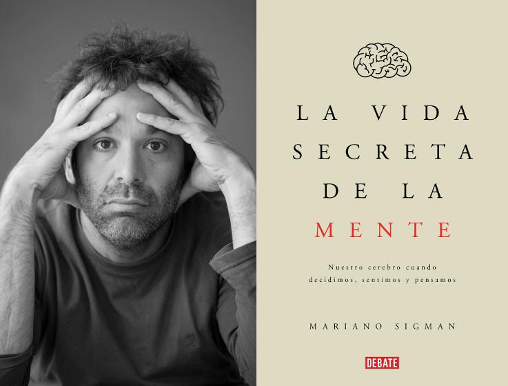 Mariano Sigman: La vida secreta de la mente | Por amor a la ciencia