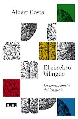 El cerebro bilingüe, de Albert Costa