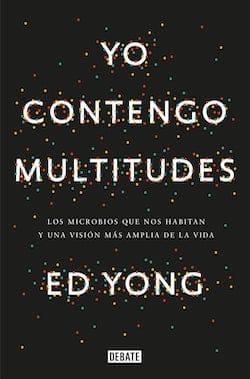 Yo contengo multitudes, de Ed Yong