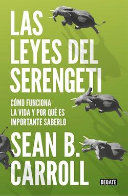 Las leyes del Serengeti, de Sean B. Carroll
