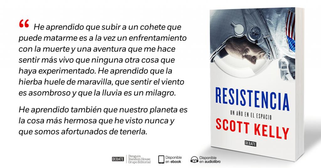 Scott Kelly: Resistencia. Un año en el espacio | Por amor a la ciencia